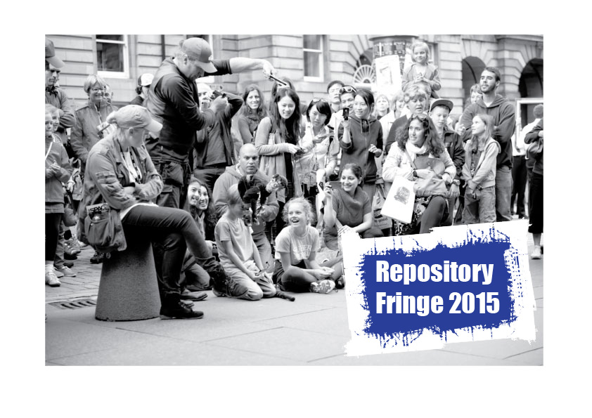 Repository Fringe 2015. The Original Repositories Unconference |3rd - 4th August 2015